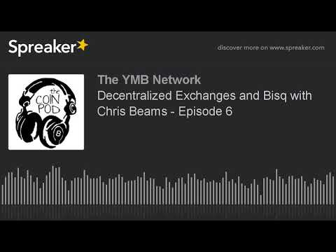 Decentralized Exchanges and Bisq with Chris Beams - The Coin Pod, Ep. 6