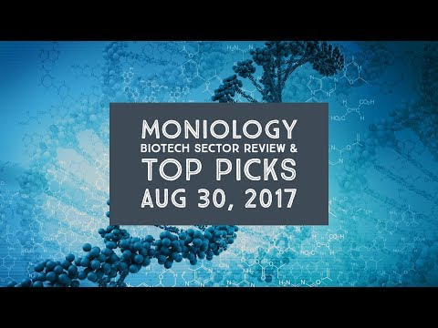 Moniology Biotech Sector Review & Top Picks 30Aug17
