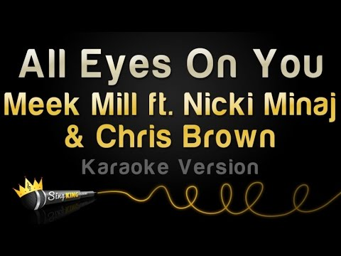 Meek Mill ft. Nicki Minaj & Chris Brown - All Eyes On You (Karaoke Version)