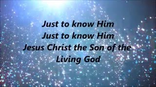 Charles Jenkins & Fellowship Chicago - Just To Know Him (Lyrics)