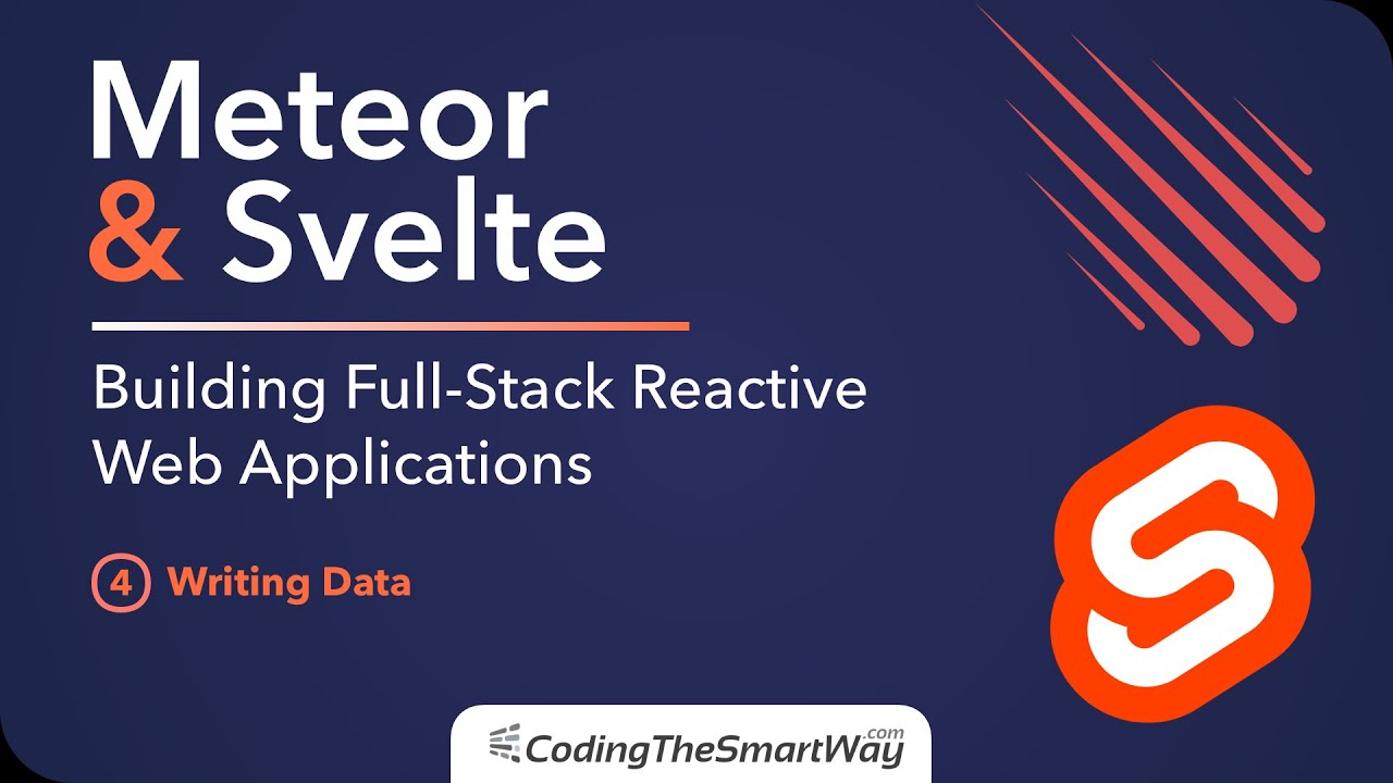 Meteor & Svelte - Building Full-Stack Reactive Web Applications - 04: Writing Data