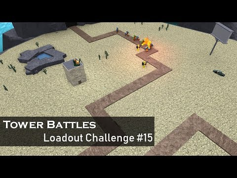 Just Want To Set The World On Fire | Loadout Challenge #15 | Tower Battles [ROBLOX]