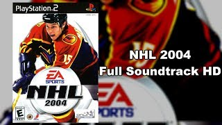 NHL 2004 - Full Soundtrack HD