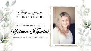 Celebration of Life Service | Yelena Kovalev | September 15, 2021