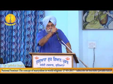 Seminar: The Concept of Martyrdom in all world religions - Dr.  Sukhdial Singh Ji