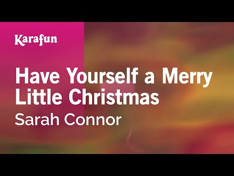 Karaoke Have Yourself a Merry Little Christmas - Sarah Connor *