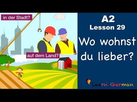 A2 - Lesson 29   Auf Dem Land Oder In Der Stadt?   Vorteile Und Nachteile   German For Beginners