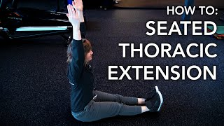 HOW TO: SEATED THORACIC EXTENSION