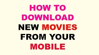 How to Download movies to mobile in simple way