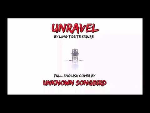 Unravel - Unknown Songbird - English Cover