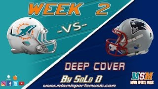 Miami Dolphins Vs New England Patriots #Week2 Theme Song By SoLo D