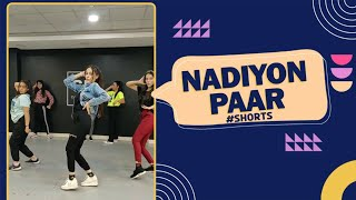 Nadiyon Paar | Class rehearsal | @Deepak Tulsyan Choreography #Shorts