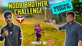 Free Fire || Noob Brother Gave Me A Challenge Gone Completely Wrong || Live Gameplay