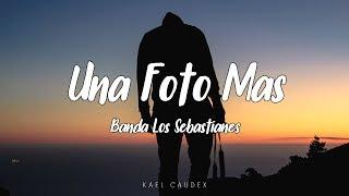 Banda Los Sebastianes - Una Foto Mas (Letra)