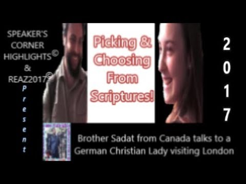 Picking & Choosing From Scriptures - Bro Sadat Talks To A Christian Lady.