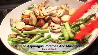 Sauteed Asparagus Potatoes Aฑd Mushrooms