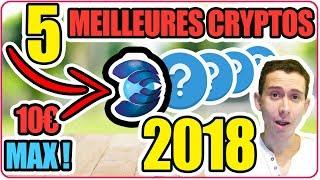 TOP 5 des MEILLEURES CRYPTO-MONNAIES 🚀 à MOINS DE 10€ en 2018