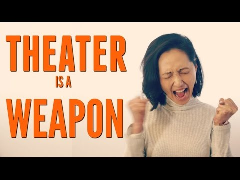 THEATER IS A WEAPON