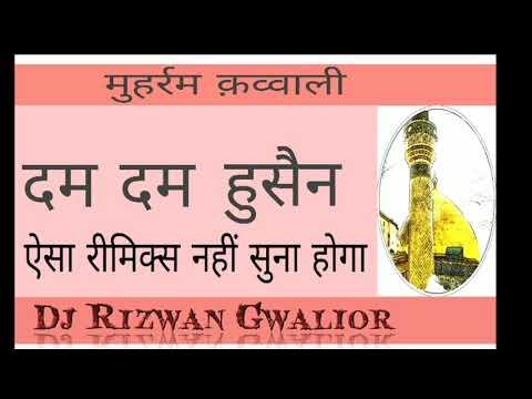 Dam Dam Husain Mola Husain Dj Rizwan Gwalior 8817725500