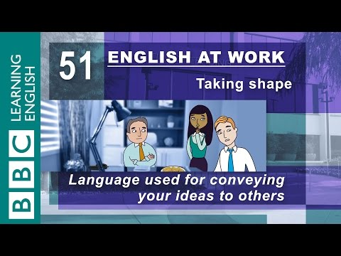 Conveying your ideas - 51 - English at Work helps you present your thoughts