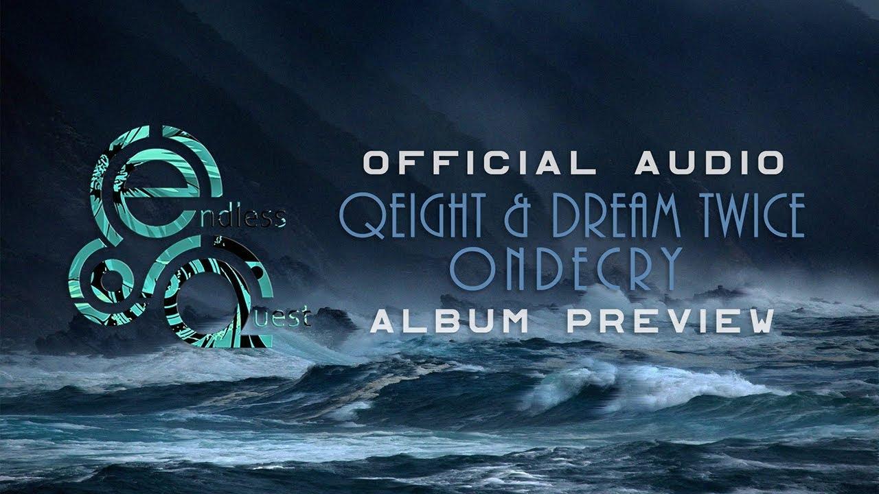 Qeight & Dream Twice - Ondecry |Album Preview|