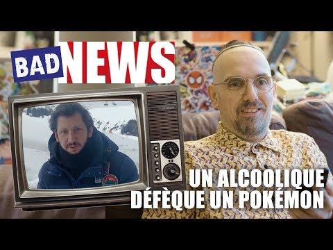 BADNEWS #13 - Ft  M.POULPE - UN ALCOOLIQUE DÉFÈQUE UN POKEMON.