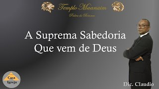 A Suprema Sabedoria Que Vem De Deus Diac. Claudio