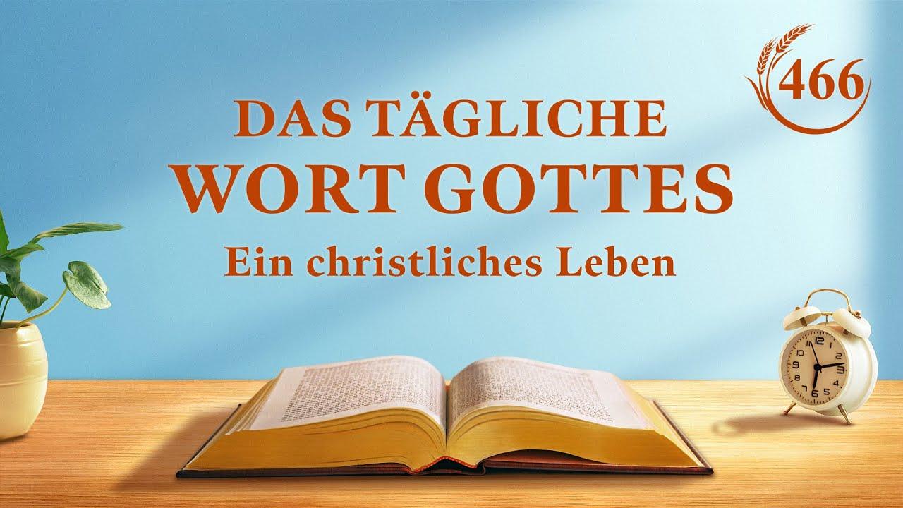 """Das tägliche Wort Gottes   """"Was ist dein Verständnis von Gott?""""   Auszug 466"""