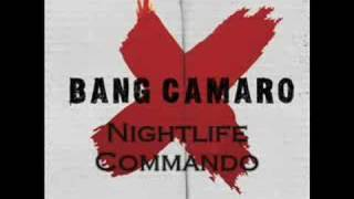 Watch Bang Camaro Nightlife Commando video