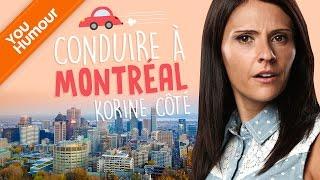 KORINE COTE - Difficile de conduire à Montréal