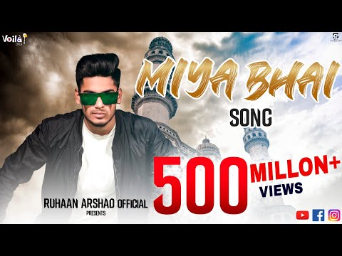 MIYA BHAI HYDERABADI RAP SONG | RUHAAN ARSHAD | Music : Adil