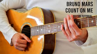 Bruno Mars – Count On Me EASY Guitar Tutorial With Chords / Lyrics