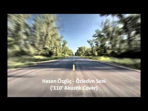 Hasan Özgüç - Özledim Seni (110 Akustik Cover)