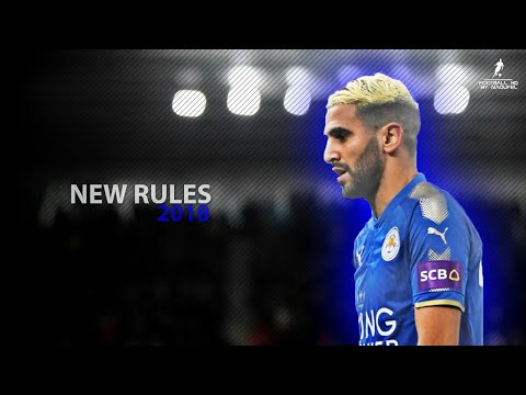Riyad MAHREZ 2018 | New Rules Ft. Dualipa ● Crazy Skills, Assists & Goals | HD