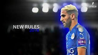Riyad MAHREZ 2018  New Rules Ft Dualipa  Crazy Skills Assists  Goals  HD