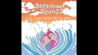 Dictaphone Blues - Her Heart Breaks Like A Wave