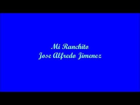 Mi Ranchito (My Little Ranch) - Jose Alfredo Jimenez (Letra - Lyrics)