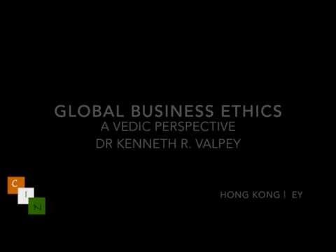 Global Business Ethics - A Vedic Perspective  by Dr Kenneth R  Valpey - 17 November 2015