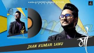 MAA | Full Song | Jaan Kumar Sanu | Neeraj Tiwari | Mother's Day Special | Aagaaz Music World