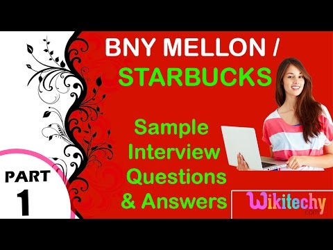 Bny Mellon | Starbucks Top Most Interview Questions And Answers For Freshers And Experienced
