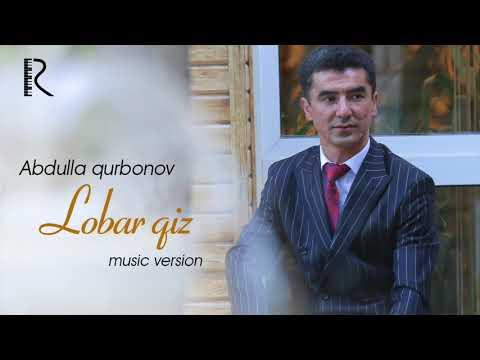 Abdulla Qurbonov - Lobar Qiz
