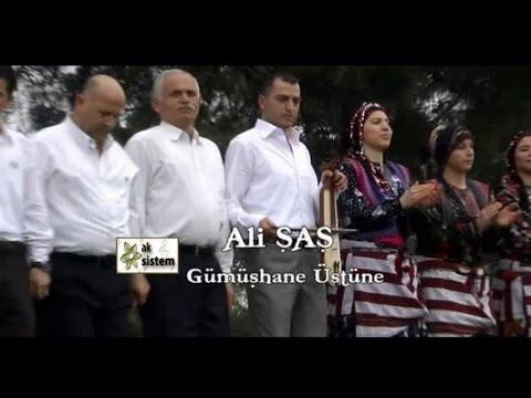 Ali Şaş - Gümüşhane Üstüne
