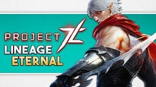 """What Is Project TL & Lineage Eternal?   Upcoming 2018 Beta For Project """"The Lineage"""" & Gameplay"""