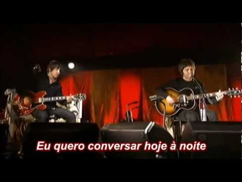 Noel Gallagher & Gem Archer - Talk Tonight - Live in Paris 2006 - Legendado