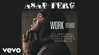 A$AP Ferg - Work REMIX ft. A$AP Rocky, French Montana, Trinidad James, ScHoolboy Q [8D]