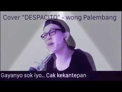 Parodi Despacito wong palembang