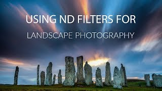 How to use ND Filters in Landscape Photography