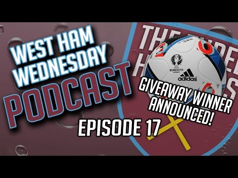 West Ham Wednesday Podcast! Ep. 17 - Euro progress | Transfers | Boleyn Auction