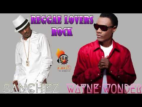 Wayne Wonder Meets Sanchez Reggae Soul Lovers Rock Mix by Djeasy