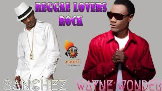 Wayne Wonder Meets Sanchez Reggae Soul Lovers Rock Mix by Djeasy